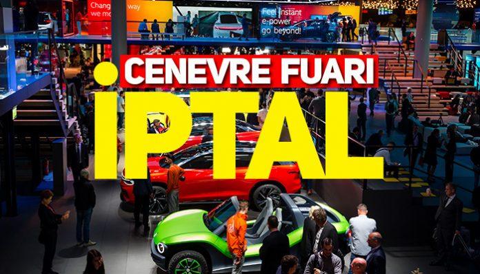 Coronavirüs Cenevre Otomobil Fuarı'nı da iptal ettirdi!