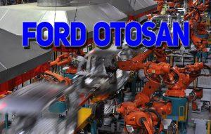 Ford Otosan, 2 fabrikasında da üretime ara verdi