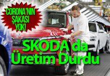 Skoda Çekya'daki 3 fabrikasında da üretime ara verdi