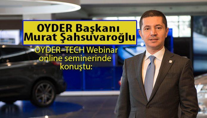 OYDER Başkanı Murat Şahsuvaroğlu