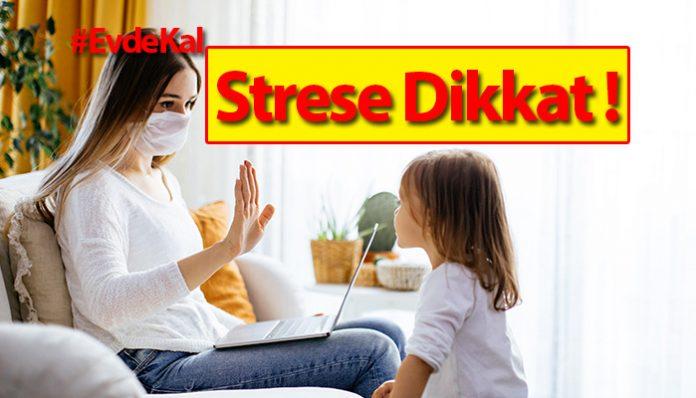 #EvdeKal çağrısına uyarken stresi yönetmenin ipuçları
