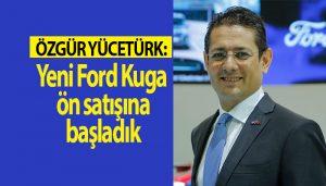 Ford Otosan Pazarlama, Satış ve Satış Sonrası Genel Müdür Yardımcısı Özgür Yücetürk