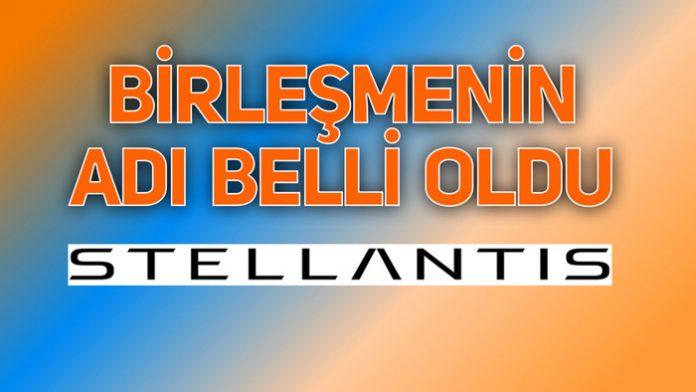 FCA ve Groupe PSA Birleşmesinden Doğan Yeni Grubun Adı: STELLANTIS