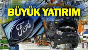 Ford Otosan'dan 20,5 milyar TL yatırım