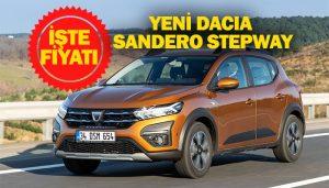 Yeni Dacia Sandero Stepway'ın Lansman fiyatı belli oldu!
