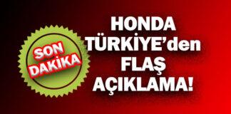 Honda Türkiye'den Flaş Açıklama!