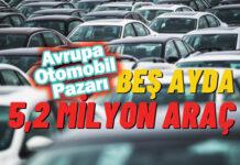 Avrupa otomobil pazarının son verileri açıklandı