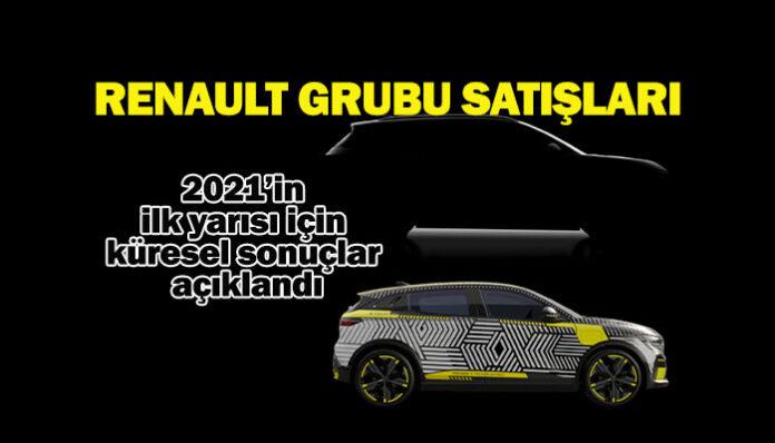 Renault Grubu'nun küresel satışları ilk 6 ayda yüzde 18,7 arttı