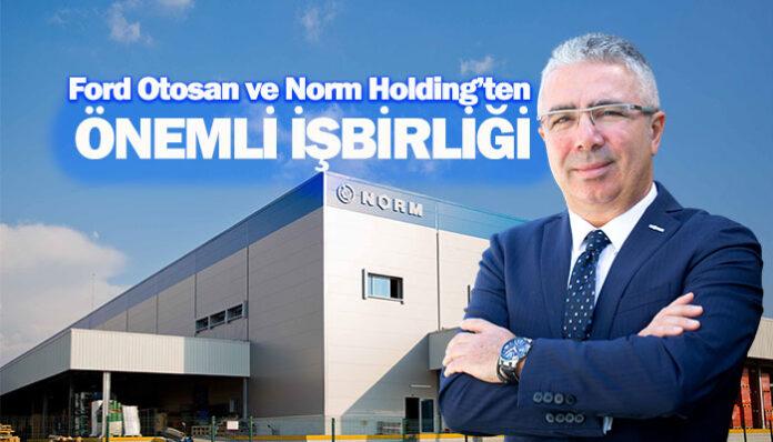 Bağlantı elemanları üreticisi Norm Holding,ticari araç,Ford Otosan,Ford Transit Ailesi,tedarik,Norm Holding,Norm Holding Yönetim Kurulu Başkanı Fatih Uysal,Fatih Uysal,