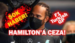F1 Turkish Gp'sinde Lewis Hamilton'a grid cezası!